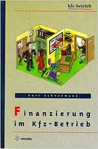 finanzierung im kfz betrieb kurt schneemann 9783802318450 books. Black Bedroom Furniture Sets. Home Design Ideas