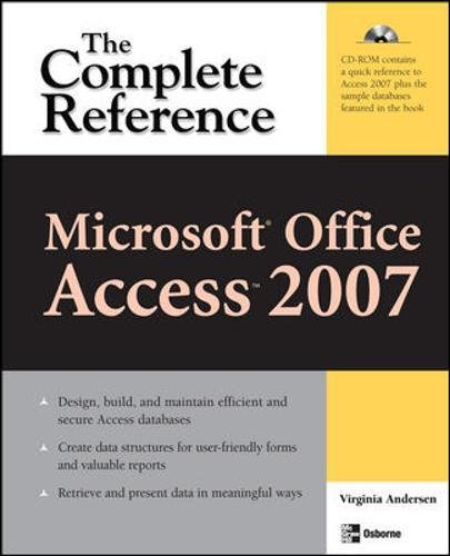 Microsoft Office Access 2007: The Complete Reference (Complete Reference Series) (Microsoft Office Access 2007)
