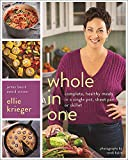 Whole in One: Complete, Healthy Meals in a Single