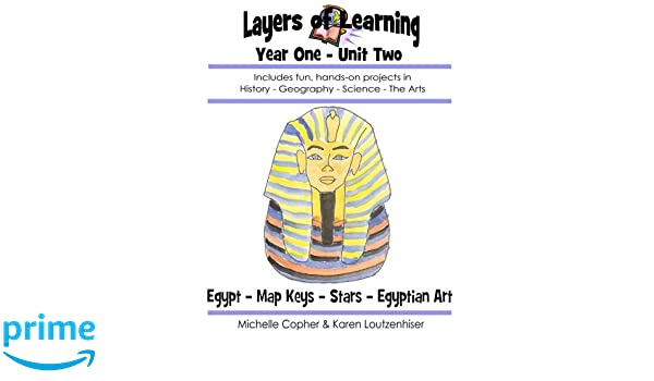 Layers of Learning Year One Unit Two: Ancient Egypt, Map Keys ...