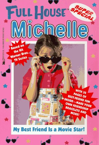 My Best Friend Is a Movie Star (Full House: Michelle)