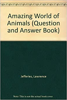 Book Amazing World of Animals (Question and Answer Book)