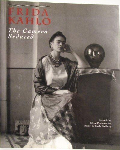 Frida Kahlo: The Camera Seduced (Frida Kahlo Photographs)