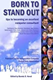 img - for Born To Stand Out: Tips to Becoming an Excellent Computer Consultant book / textbook / text book