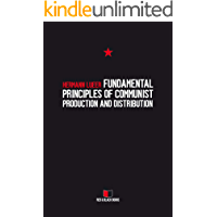 FUNDAMENTAL PRINCIPLES OF COMMUNIST PRODUCTION AND DISTRIBUTION (Arguments against the Market Book 3)