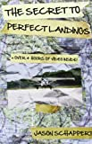 The Secret to Perfect Landings, Jason Schappert, 0615841066