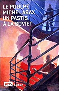 Un pastis à la soviet par Michel Abax