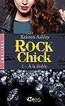 Rock chick, tome 1 : A la diable par Ashley