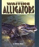 Waiting Alligators, William Muñoz, 0822536153