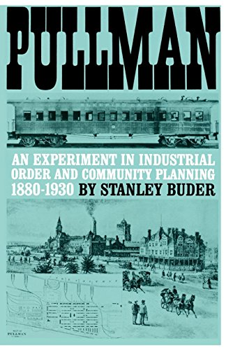 Order Pullman - Pullman: An Experiment in Industrial Order and Community Planning, 1880-1930 (Urban Life in America)