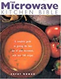 The Microwave Kitchen Bible, Carol Bowen, 1842151096