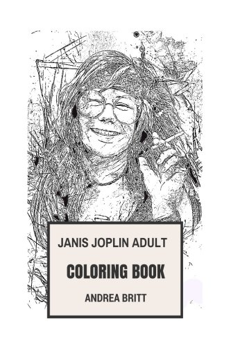 Janis Joplin Adult Coloring Book: Founder of Psychedelic Rock and Strong Feminine Artist and Influence, Punk and Beauty Inspired Adult Coloring Book (Janis Joplin - Sunglasses Andrea