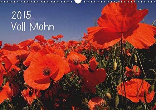 Voll Mohn (Wandkalender 2015 DIN A3 quer): Mohnblüten in Rheinhessen (Monatskalender, 14 Seiten)