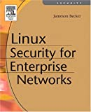 Linux Security for Large-Scale Enterprise Networks, Becker, Jamieson, 1555582923
