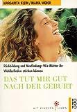 img - for Das tut mir gut nach der Geburt. book / textbook / text book