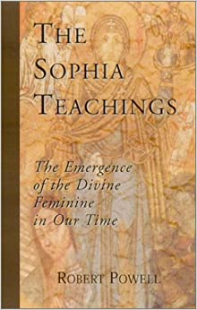 Sophia Teachings: The Emergence of the Divine Feminine in Our Time