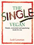 img - for The Single Vegan: Simple, Convenient and Appetizing Meals For One book / textbook / text book