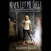 Never Let Me Sleep | Jennifer Brozek