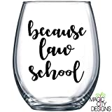 BECAUSE LAW SCHOOL Stemless Wine Glass - BECAUSE LAW SCHOOL Stemless Wine Glass / LAW Student / Student ATTORNEY / LAW Life / LAW School Probs