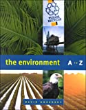 The Environment A to Z : A Ready-Reference Encyclopedia, Hosansky, David, 1568025831