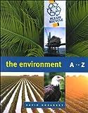 The Environment A to Z : A Ready-Reference Encyclopedia, Hosansky, David, 1568025831