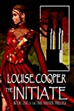 The Initiate, Louise Cooper, 1594263779
