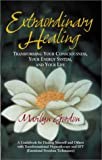 Extraordinary Healing, Marilyn Gordon, 0962776211