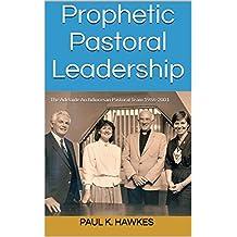 Prophetic Pastoral Leadership: The Adelaide Archdiocesan Pastoral Team 1986-2001