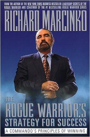 Leadership Secrets of the Rogue Warrior: A Commandos Guide to Success