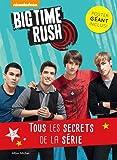 Big Time Rush : Tous les secrets de la série !