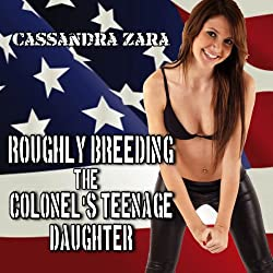 Roughly Breeding the Colonel's Teenage Daughter