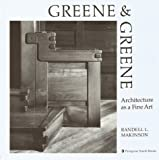 Greene and Greene Architecture As a Fine Art (v. 1)