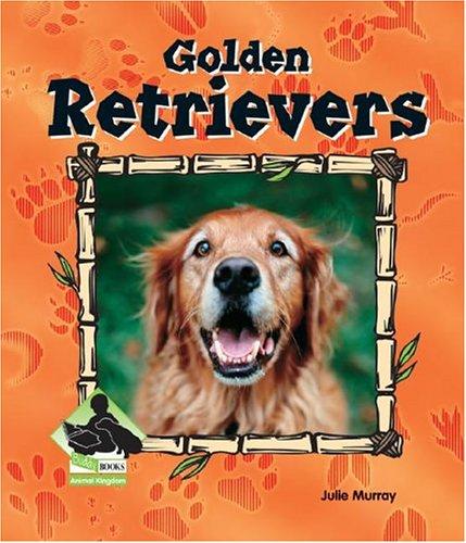 Golden Retrievers (ANIMAL KINGDOM SET II) PDF