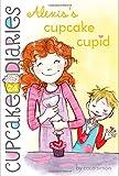 Alexis's Cupcake Cupid (Cupcake Diaries)