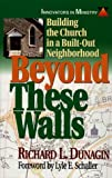 Beyond These Walls, Richard L. Dunagin, 0687085969