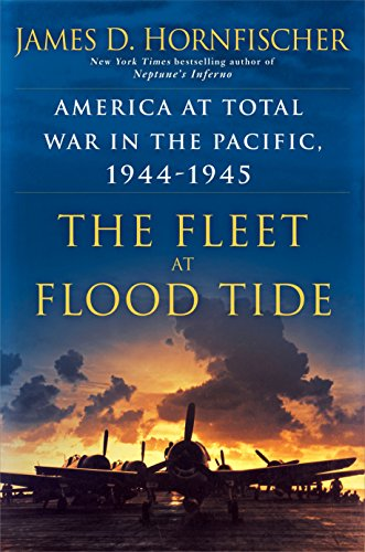 The Fleet at Flood Tide: America at Total War in the Pacific, 1944-1945 (Interesting Facts About The Battle Of Iwo Jima)