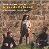 : Aires de Sefarad: 46 Spanish Songs for Violin and Guitar