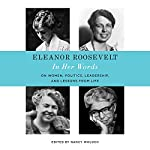 Eleanor Roosevelt: In Her Words: The Letters, Speeches, and Articles of the World's Most Admired Woman | Nancy Woloch - editor