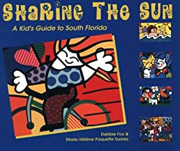 sharing the sun a kid s guide to south florida debbie fox marie rh amazon com Map PF Florida Florida Tourism Guide