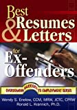 Best Resumes and Letters for Ex-Offenders, Wendy S. Enelow and Ronald L. Krannich, 1570232512