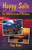 img - for Happy Sails: The Carefree Cruiser's Handbook book / textbook / text book