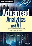 Advanced Analytics and AI: Impact, Implementation, and the Future of Work (Wiley Finance)