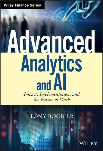 Advanced Analytics And Ai  Impact  Implementation  And The Future Of Work  Wiley Finance