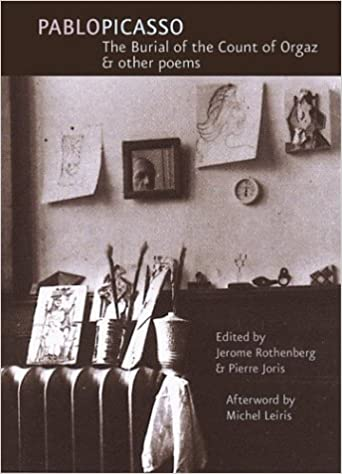burial of the count of orgaz other poems the paperback 2004 author pablo picasso jerome rothenberg pierre joris michel leiris