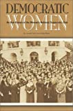 img - for Democratic Women (WNDC Educational Foundation oral history series) book / textbook / text book