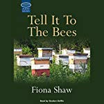 Tell it to the Bees | Fiona Shaw