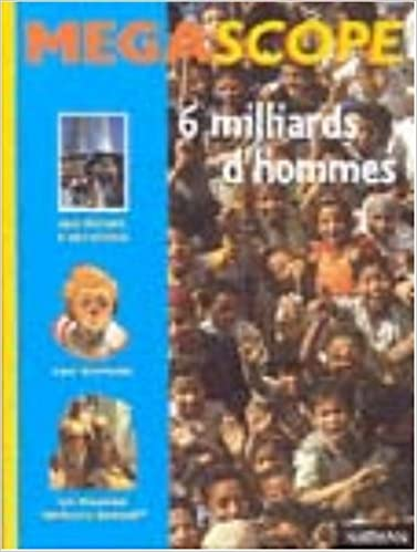Livre gratuits Six milliards d'hommes (des fiches à détacher + 1 histoire + 1 dossier ''spécial exposé'') epub, pdf