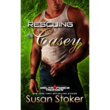 Rescuing Casey (Delta Force Heroes Book 7)