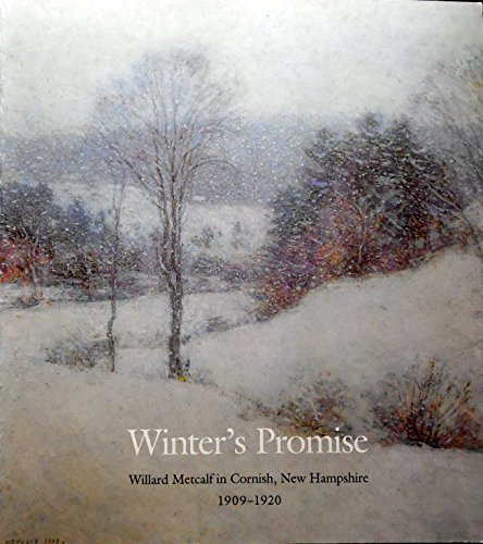 Winter's Promise: Willard Metcalf in Cornish, New Hampshire, 1909-1920