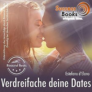 Verdreifache deine Dates in 90 Minuten Hörbuch